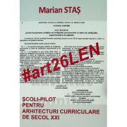 #art26Len - Scoli-Pilot pentru arhitecturi curriculare de secol XXI - Marian Stas