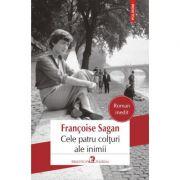 Cele patru colțuri ale inimii - Francoise Sagan