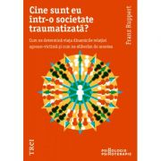 Cine sunt eu într-o societate traumatizată? - Franz Ruppert