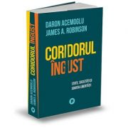 Coridorul îngust. State, societăți și soarta libertății - Daron Acemoglu