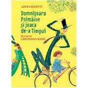 Domnișoara Poimâine și joaca de-a Timpul - Adina Rosetti