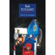 Femeia de marțipan - Radu Tuculescu