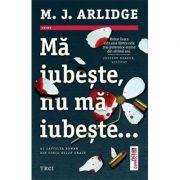 Mă iubește, nu mă iubește - M. J. Arlidge
