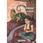 Micul Solomonar, volumul 1. Lumea de Dincolo - A. E Miron
