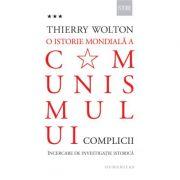 O istorie mondială a comunismului. Incercare de investigație istorică, Complicii, volumul 3 - Thierry Wolton