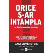 Orice s-ar intampla un lider isi respecta promisiunile - Sam Silverstein