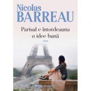 Parisul e întotdeauna o idee bună - Rosalie Laurent