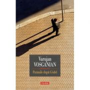 Patimile după Godel - Varujan Vosganian