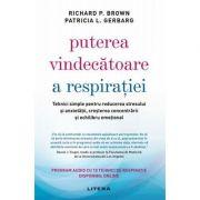 Puterea vindecătoare a respiraţiei - Patricia L. Gerbarg
