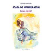 Scapa de manipulatori - Christel Petitcollin