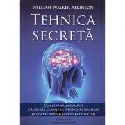 Tehnica secreta - William Walker Atkinson
