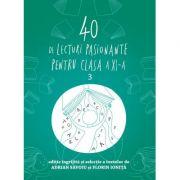 40 de lecturi pasionante pentru liceu, clasa a XI-a - Adrian Săvoiu, Florin Ioniță