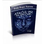 Atacul PSI, între Știință și Magie (ediție nouă) - Ovidiu Dragos Argesanu