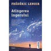 Atingerea îngerului - Frederic Lenoir