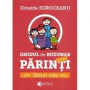 Ghidul de buzunar pentru parinti. Sfaturi utile - Zinaida Soroceanu