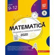 Matematică. Olimpiade şi concursuri şcolare 2020. Clasele 9-12 - Gabriela Bondoc