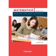 Evaluare Nationala. Matematica. Simulare pentru clasa a VII-a - Daniela Stoica
