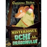 Misteriosul ochi al dragonului - Geronimo Stilton