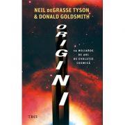 Origini: 14 miliarde de ani de evoluţie cosmică - Neil deGrasse Tyson