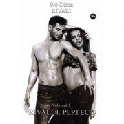 Rivali. Rivalul perfect, volumul 1 - Ivo Dima