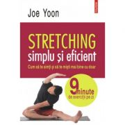 Stretching simplu si eficient - Joe Yoon