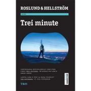 Trei minute - Anders Roslund