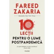 10 lecții pentru o lume postpandemică - Fareed Zakaria