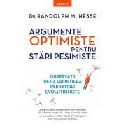 Argumente optimiste pentru stări pesimiste - Randolph M. Nesse