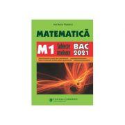 Bacalaureat 2021. Matematica M1 - Subiecte rezolvate - Ion Bucur Popescu
