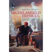 Michelangelo ereticul - Matteo Strukul