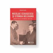Nicolae Ceausescu si stanga belgiana - Adrian Cojanu