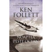 Noaptea peste ocean - Ken Follett