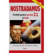 Nostradamus, profetii secolul 21 si dincolo - Jennifer K. Rhea