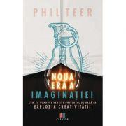 Noua era a imaginatiei - Phil Teer