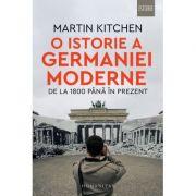 O istorie a Germaniei moderne - Martin Kitchen