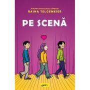 Pe scena - Raina Telgemeier