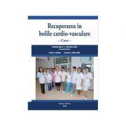 Recuperarea in bolile cardio-vasculare - Paraschiva A. Postolache