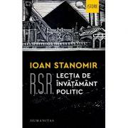 R. S. R. Lecția de învățământ politic - Ioan Stanomir