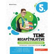 Teme recapitulative. Limba și literatura română. Clasa a V-a - Mihaela Dobos
