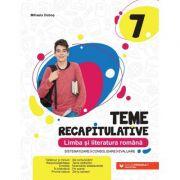Teme recapitulative. Limba și literatura română. Clasa a VII-a - Mihaela Dobos