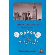 Teste de limba engleza. Manual si culegere de exercitii - Florin Musat