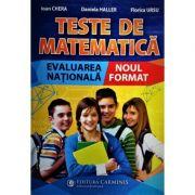 Teste de matematica. Evaluarea nationala. Noul format - Ioan Chera
