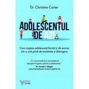Adolescentul de azi - Christine Carter