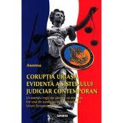 Corupţia uriaşă, evidentă a sistemului judiciar contemporan - Anonimus