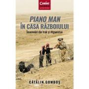 Piano Man în Casa Războiului - Catalin Gombos