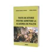 Teste de istorie pentru admitere la academia de politie - Ariana Daniela Pandia