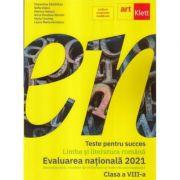 Teste pentru succes Limba si Literatura Romana, clasa a 8-a evaluare nationala 2021 - Florentina Sâmihăian