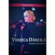 Viorica Dancila, partea ei de adevar - Marga Nitu