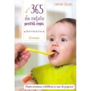 365 de retete pentru copii. De la 4 luni la 3 ani - Christine Zalejski