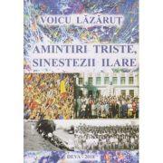 Amintiri triste, sinestezii ilare - Lazarut Voicu